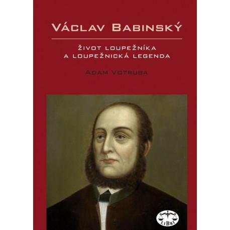 Václav Babinský – život loupežníka a loupežnická legenda: Adam Votruba ELEKTRONICKÁ KNIHA