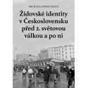 Židovské identity v Československu před 2. světovou válkou a po ní: Michaela Peroutková