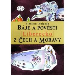 Báje a pověsti z Čech a Moravy - Liberecko: Vladimír Hulpach E-KNIHA
