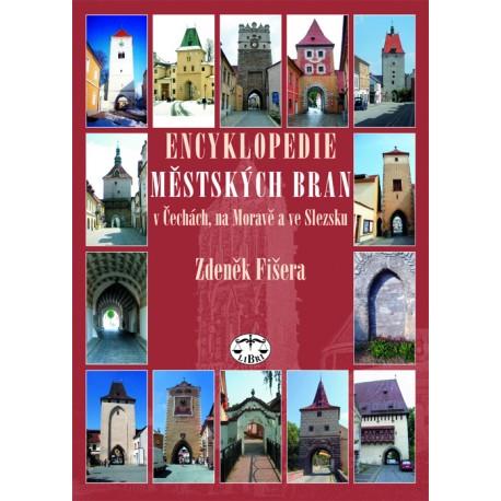 Encyklopedie městských bran v Čechách, na Moravě a ve Slezsku: Zdeněk Fišera E-KNIHA