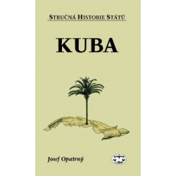 Kuba (stručná historie států): Josef Opatrný ELEKTRONICKÁ KNIHA