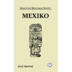 Mexiko (stručná historie států): Josef Opatrný (1. vydání) ELEKTRONICKÁ KNIHA