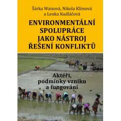 Environmentální spolupráce jako nástroj řešení konfliktů: Klímová, N., Kudláčová, L. a Waisová Š.