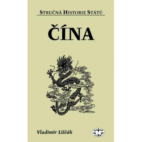 Čína (stručná historie států): Vladimír Liščák