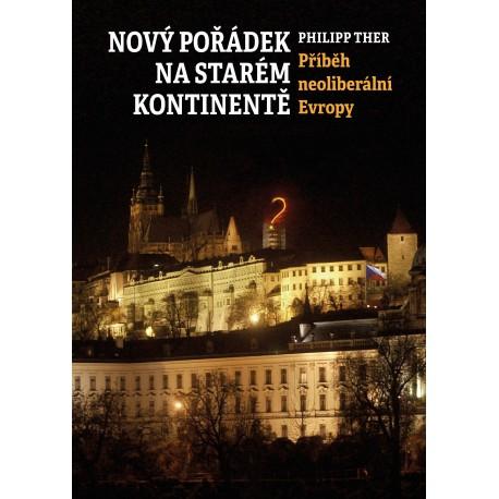 Nový pořádek na starém kontinentě. Příběh neoliberální Evropy: Philipp Ther