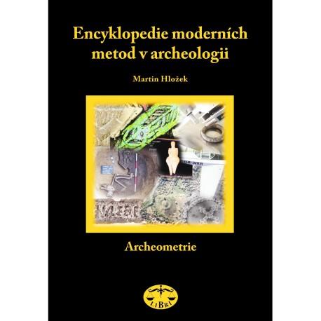 Encyklopedie moderních metod v archeologii. Archeometrie: Martin Hložek
